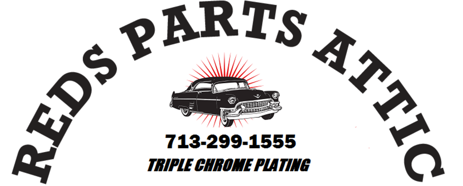 REDS PARTS ATTIC AND CHROME PLATING SERVICE.